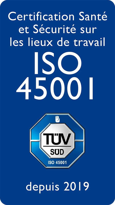 Certification Santé et Sécurité sur les lieux de travail ISO 45001 depuis 2019