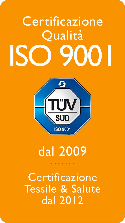 Certificazione Qualità ISO 9001 dal 2009, Certificazione Tessile & Saltute dal 2012